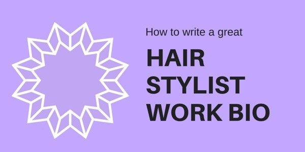 How To Write A Bio For A Professional Hair Stylist