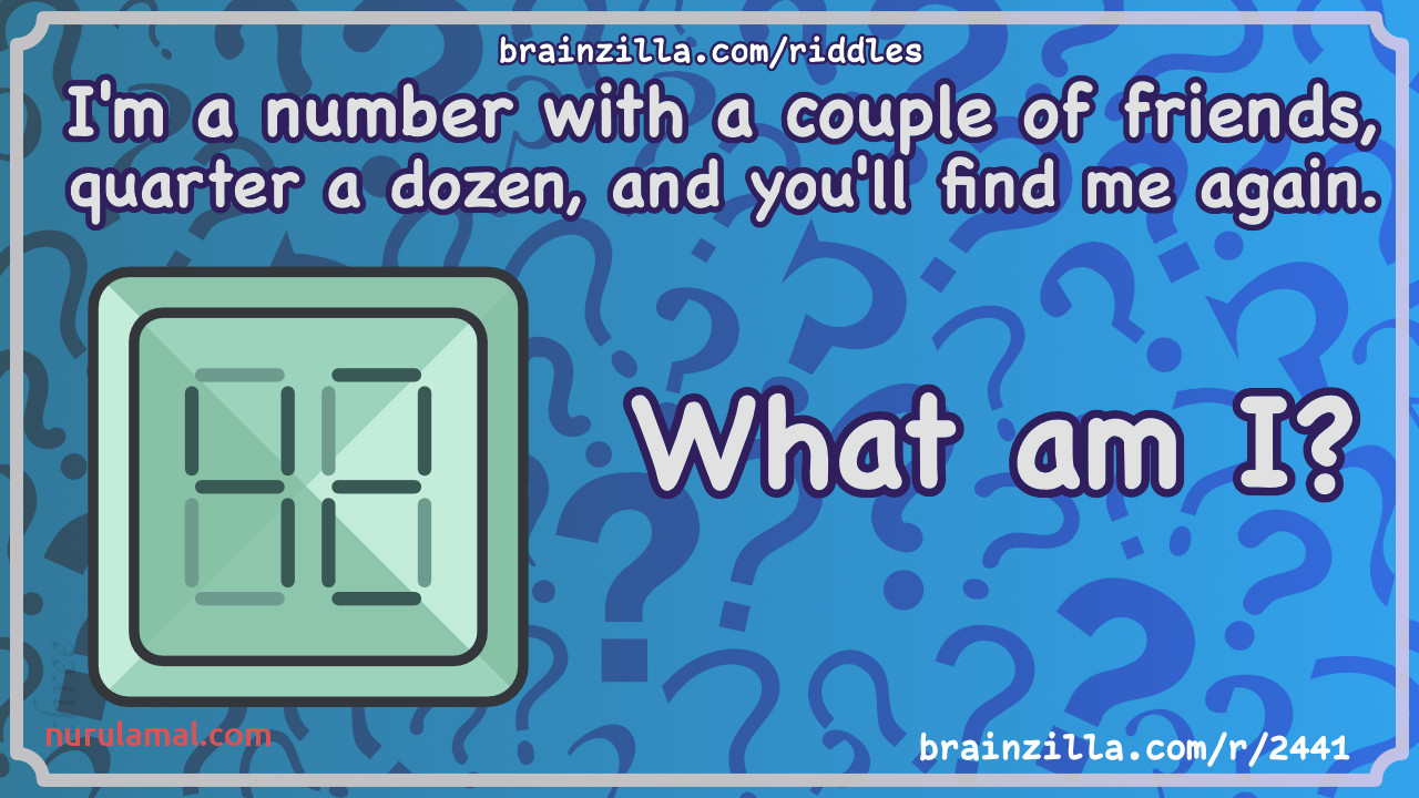 2441 i am a number with a couple of friends quarter a dozen and youll