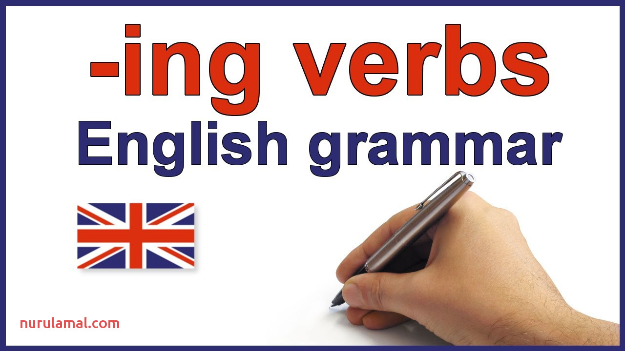 Ing Verbs English Lesson and Exercises Ing forms Spelling Rules and Grammar