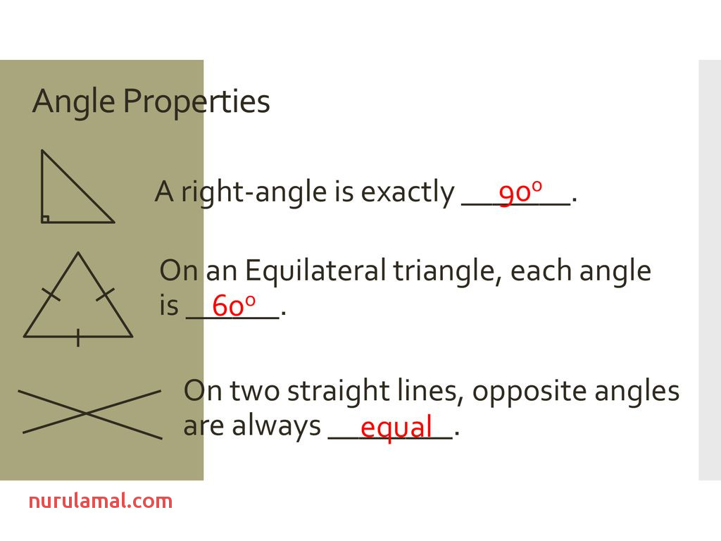 Angle Properties A right angle is exactly 90o